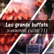 Les grands buffets Narbonne