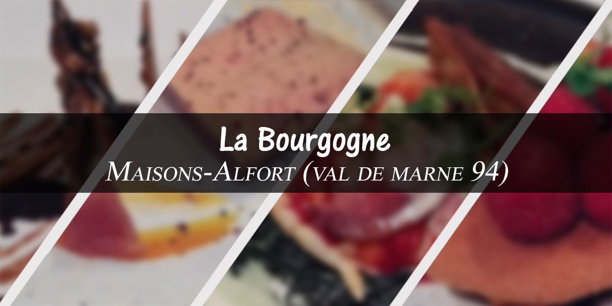 La Bourgogne – Maisons-Alfort
