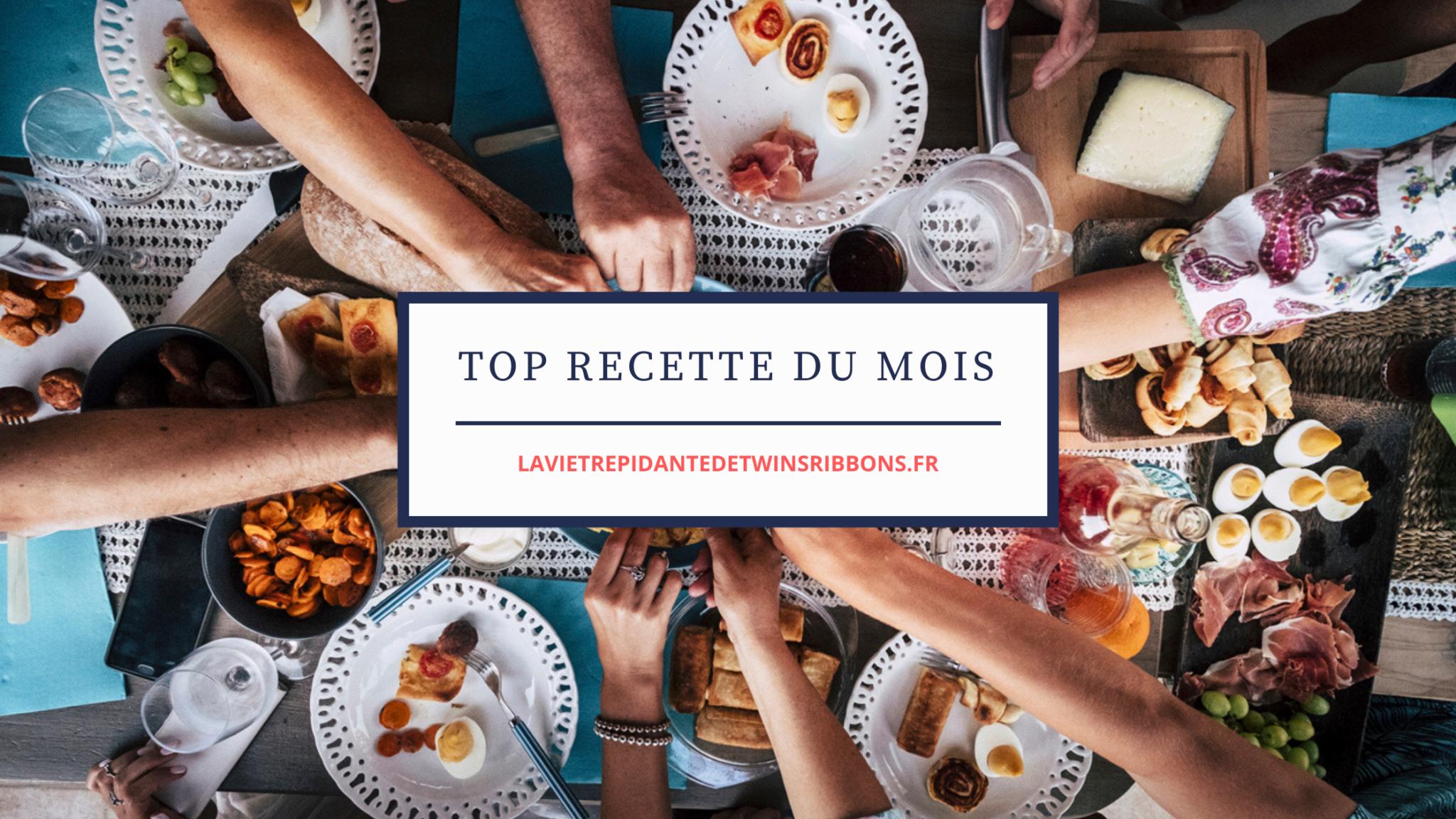 Top 10 : meilleures recettes du mois dernier