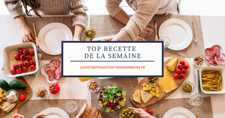 Top 10 : meilleures recettes de la semaine