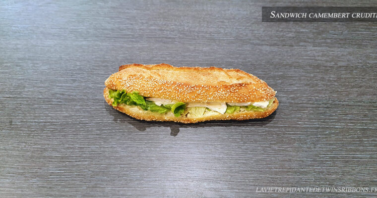 J'ai testé pour vous : le sandwich camembert crudité – boulangerie Folet – Pontoise
